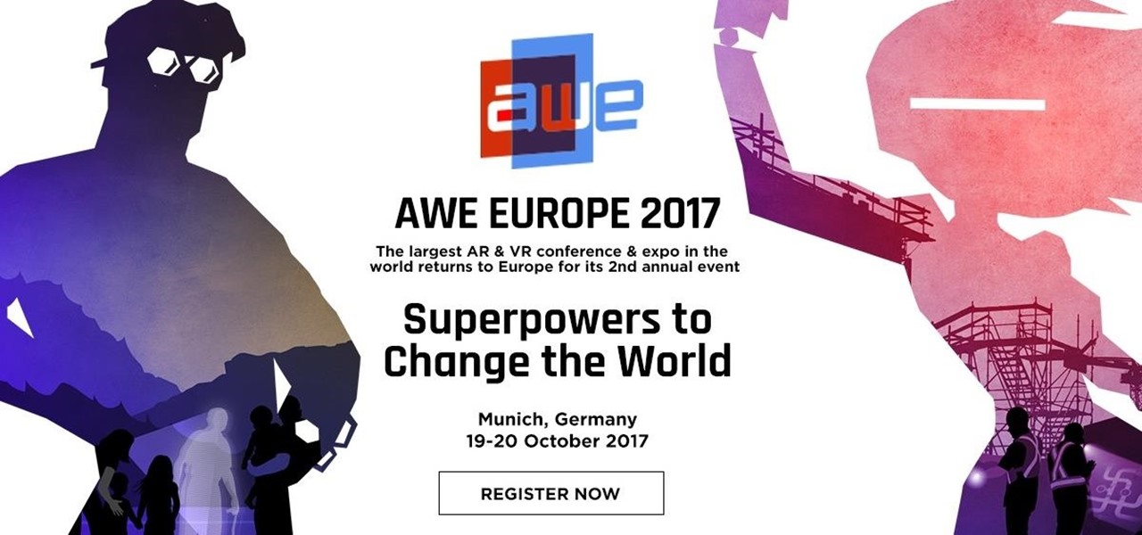 Attend AWE Europe 2017 with a Discount from Next Reality